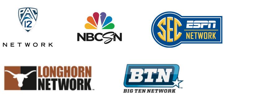 Pac 12 Network, NBCSN   NBC Sports Network, SEC ESPN Network, Longhorn Network, BTN   Big Ten Network